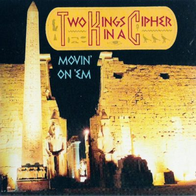 Two Kings In A Cipher – Movin On Em (Promo CDS) (1990) (320 kbps)