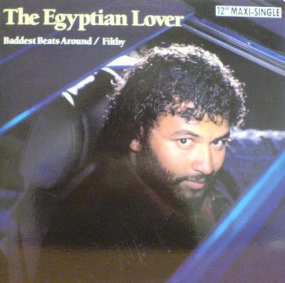 The Egyptian Lover ‎- Baddest Beats Around / Filthy (VLS) (1988) (FLAC + 320 kbps)