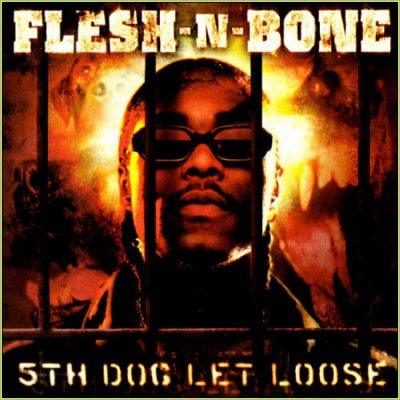 Flesh-N-Bone – 5th Dog Let Loose (CD) (2000) (FLAC + 320 kbps)