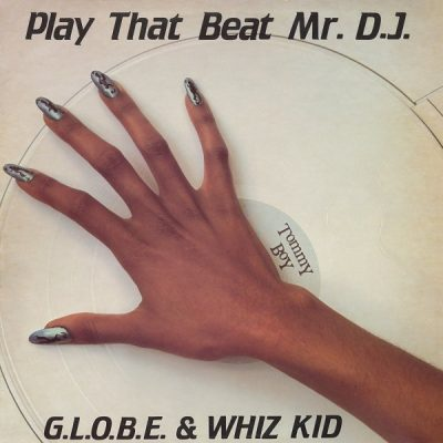 g-l-o-b-e-whiz-kid-play-that-beat-mr-d-j-1983-tommy-boy-tb-836