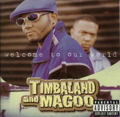 Timbaland & Magoo – Welcome To Our World (CD) (1997) (FLAC + 320 kbps)