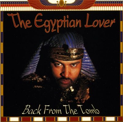 Egyptian Lover – Back From The Tomb (1995) (CD) (FLAC + 320 kbps)