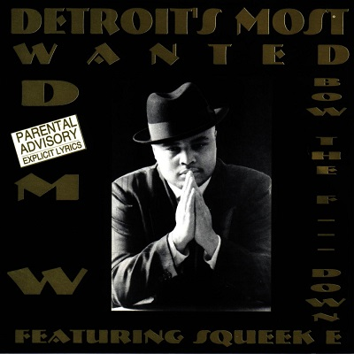 Detroit's Most Wanted – Bow The Fuck Down (CD) (1994) (FLAC + 320 kbps)