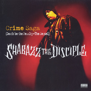 Shabazz The Disciple – Crime Saga (Death Be The Penalty: The Sequel) (CDS) (1995) (320 kbps)