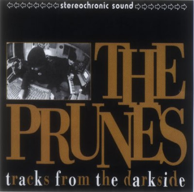 The Prunes – Tracks From The Darkside (CD) (1996) (FLAC + 320 kbps)