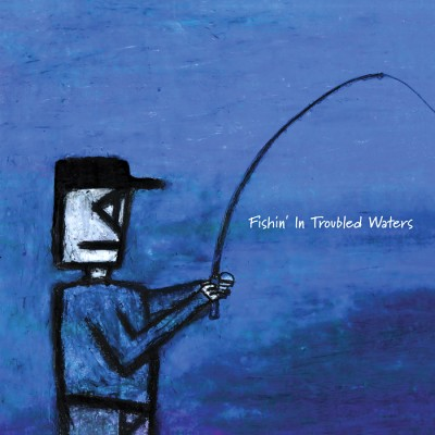 VA – Fishin' In Troubled Waters (CD) (2001) (320 kbps)