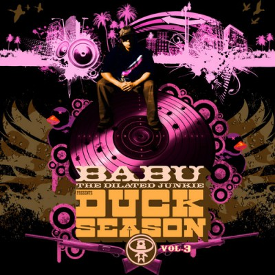 Babu The Dilated Junkie – Duck Season Vol. 3 (CD) (2008) (FLAC + 320 kbps)