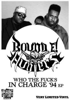 Bound E! Hunters - Who The Fuck's In Charge '94 EP (Vinyl)