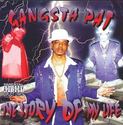 Gangsta Pat – The Story Of My Life (WEB) (1997) (FLAC + 320 kbps)