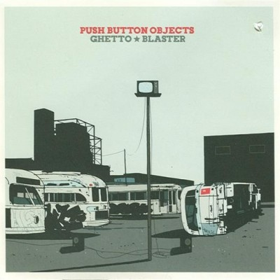 Push Button Objects – Ghetto Blaster (CD) (2003) (FLAC + 320 kbps)