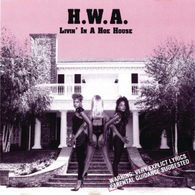 H.W.A. - Livin' In A Hoe House