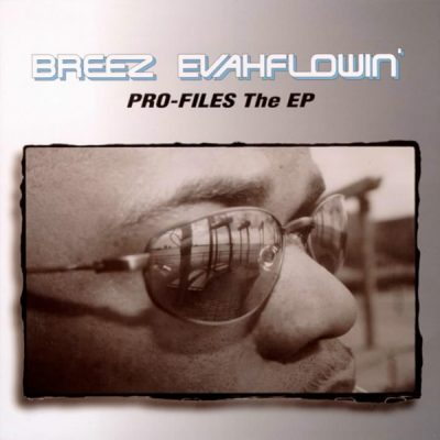 Breez Evahflowin' – Pro-Files: The EP (CD) (2000) (FLAC + 320 kbps)