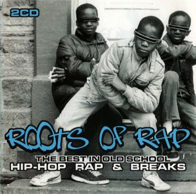 VA – The Roots Of Rap: The Best In Old School Hip-Hop Rap & Breaks (2xCD) (2005) (FLAC + 320 kbps)