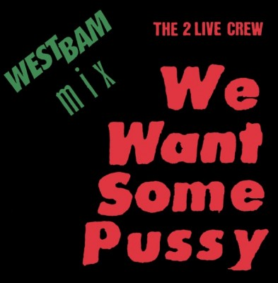 2 Live Crew – We Want Some Pussy (Westbam Mix) (CDS) (1988) (FLAC + 320 kbps)