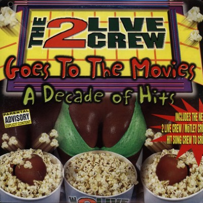 2 Live Crew – 2 Live Crew Goes To The Movies: A Decade Of Hits (CD) (1997) (FLAC + 320 kbps)