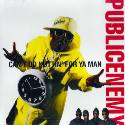 Public Enemy – Can't Do Nuttin For Ya Man (Promo CDS) (1990) (FLAC + 320 kbps)