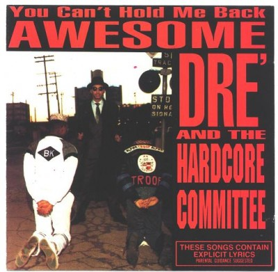 Awesome Dre' & The Hard Core Committee – You Can't Hold Me Back (CD) (1989) (FLAC + 320 kbps)