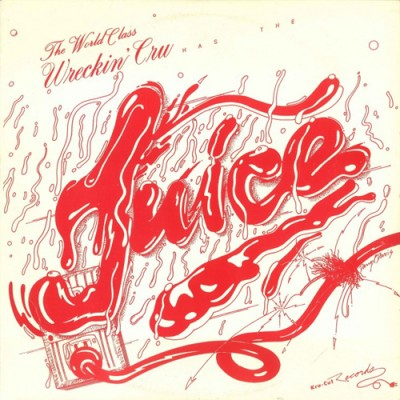 The World Class Wreckin' Cru – Juice (VLS) (1985) (FLAC + 320 kbps)