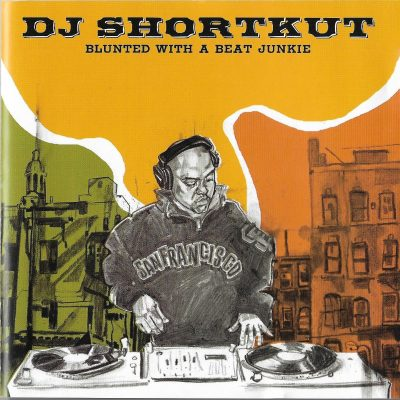 DJ Shortkut – Blunted With A Beat Junkie (2004) (CD) (FLAC + 320 kbps)