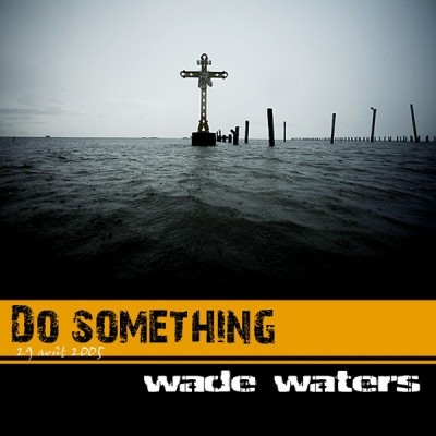Wade Waters – Do Something (Promo CDS) (2010) (320 kbps)