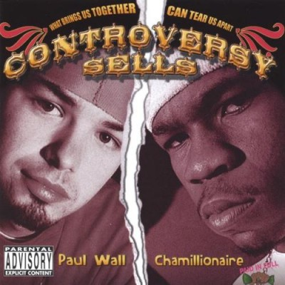 Paul Wall & Chamillionaire – Controversy Sells (CD) (2005) (FLAC + 320 kbps)