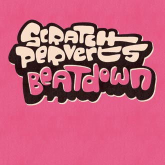 Scratch Perverts – Beatdown (2009) (CD) (FLAC + 320 kbps)