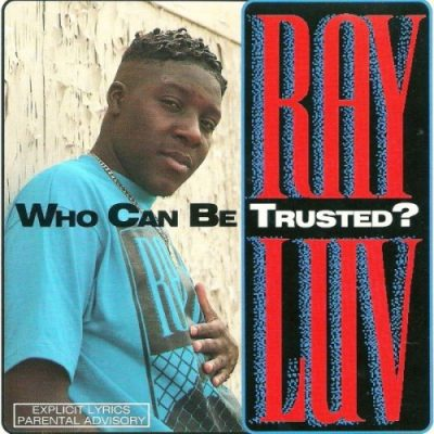 Ray Luv – Who Can Be Trusted? (CD) (1992) (FLAC + 320 kbps)