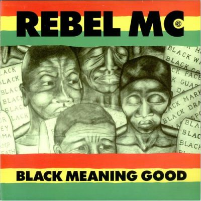 Rebel MC – Black Meaning Good (CD) (1991) (FLAC + 320 kbps)