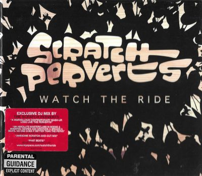 Scratch Perverts – Watch The Ride (2007) (CD) (FLAC + 320 kbps)
