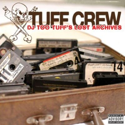 Tuff Crew ‎– DJ Too Tuff's Lost Archives (2008) (CD) (320 kbps)