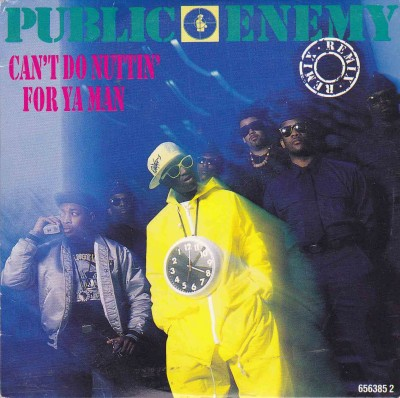 Public Enemy – Can't Do Nuttin For Ya Man (UK CDS) (1990) (FLAC + 320 kbps)