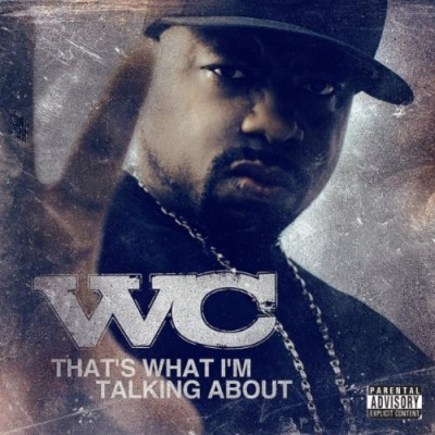 WC – That's What I'm Talking Bout EP (WEB) (2010) (320 kbps)