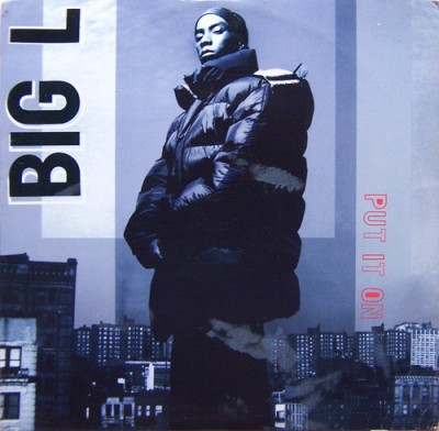 Big L – Put It On (VLS) (1995) (FLAC + 320 kbps)