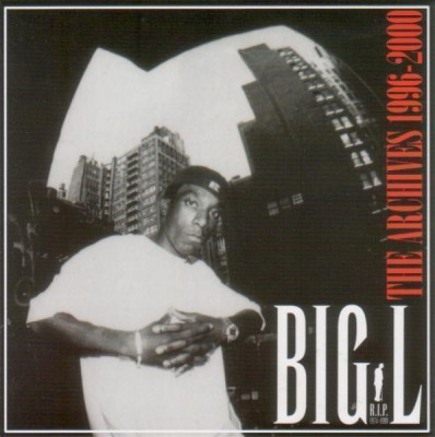 Big L – The Archives 1996-2000 (CD) (2006) (FLAC + 320 kbps)