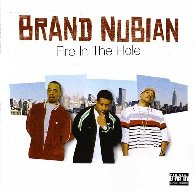 Brand Nubian ‎– Fire In The Hole (CD) (2004) (FLAC + 320 kbps)