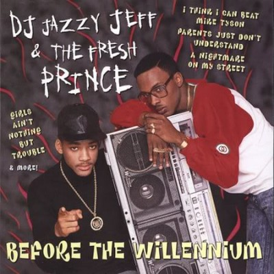 DJ Jazzy Jeff & The Fresh Prince – Before The Willennium (CD) (2000) (FLAC + 320 kbps)