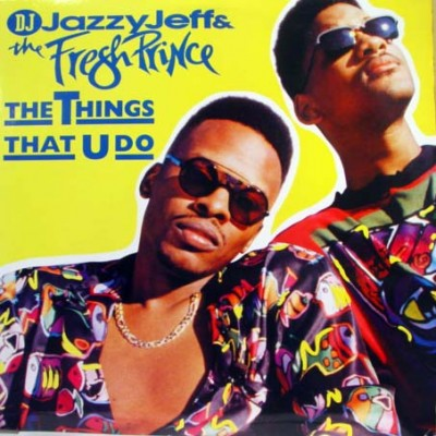 DJ Jazzy Jeff & The Fresh Prince – The Things That U Do (CDS) (1991) (320 kbps)