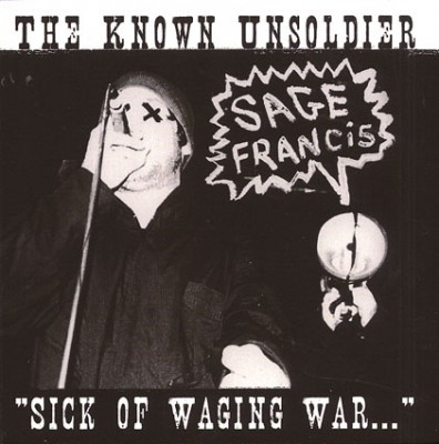 Sage Francis – The Known Unsoldier Sick Of Waging War (CD) (2002) (FLAC + 320 kbps)