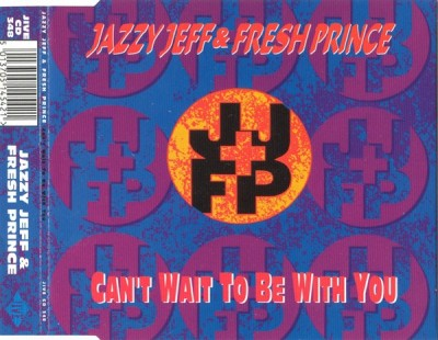 DJ Jazzy Jeff & The Fresh Prince – Can't Wait To Be With You (UK CDM) (1993) (FLAC + 320 kbps)