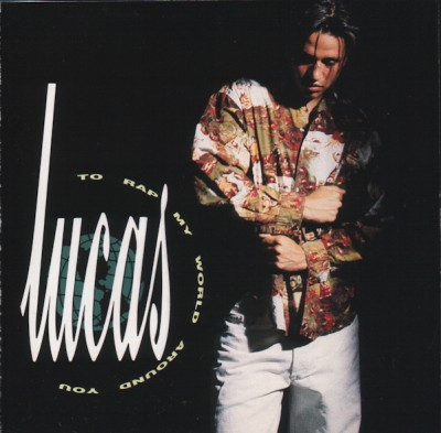 Lucas – To Rap My World Around You (CD) (1991) (FLAC + 320 kbps)