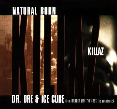 Dr. Dre & Ice Cube – Natural Born Killaz (CDS) (1995) (FLAC + 320 kbps)