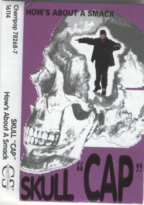 Skull Cap – How's About A Smack (Cassette EP) (1993) (320 kbps)