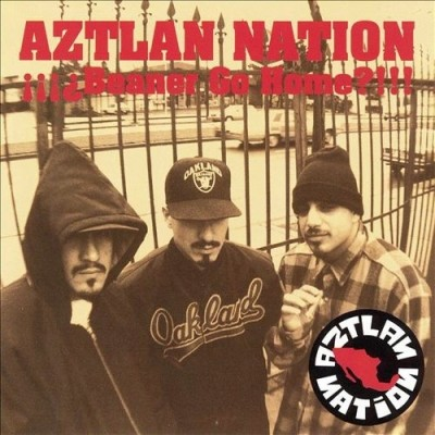 Aztlan Nation – Beaner Go Home (CD) (1994) (FLAC + 320 kbps)