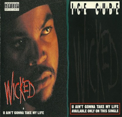Ice Cube ‎- Wicked / U Ain't Gonna Take My Life (CDM) (1992) (FLAC + 320 kbps)