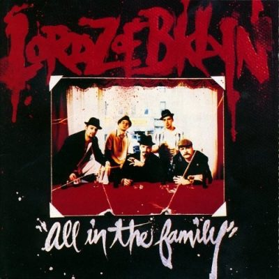 Lordz of Brooklyn – All In The Family (CD) (1995) (FLAC + 320 kbps)