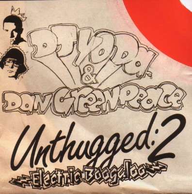 DJ Yoda & Dan Greenpeace – Unthugged 2: Electric Boogaloo (2007) (CD) (FLAC + 320 kbps)