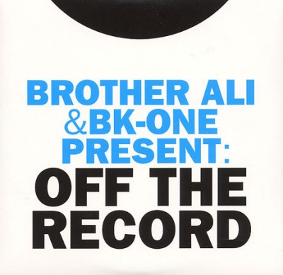 Brother Ali & BK-One Present – Off The Record (CD) (2007) (FLAC + 320 kbps)