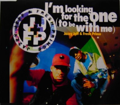 DJ Jazzy Jeff & The Fresh Prince – I'm Looking For The One (To Be With Me) (CDS) (1993) (320 kbps)