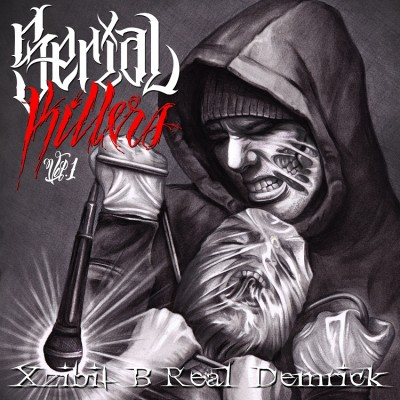 Xzibit, B-Real & Demrick – Serial Killers Vol. 1 (2013) (320 kbps)