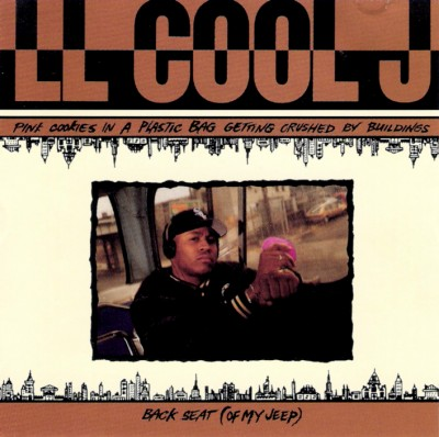 LL Cool J - Pink Cookies In A Plastic Bag Getting Crushed By Buildings / Back Seat (Of My Jeep) (CDS) (1993) (FLAC + 320 kbps)